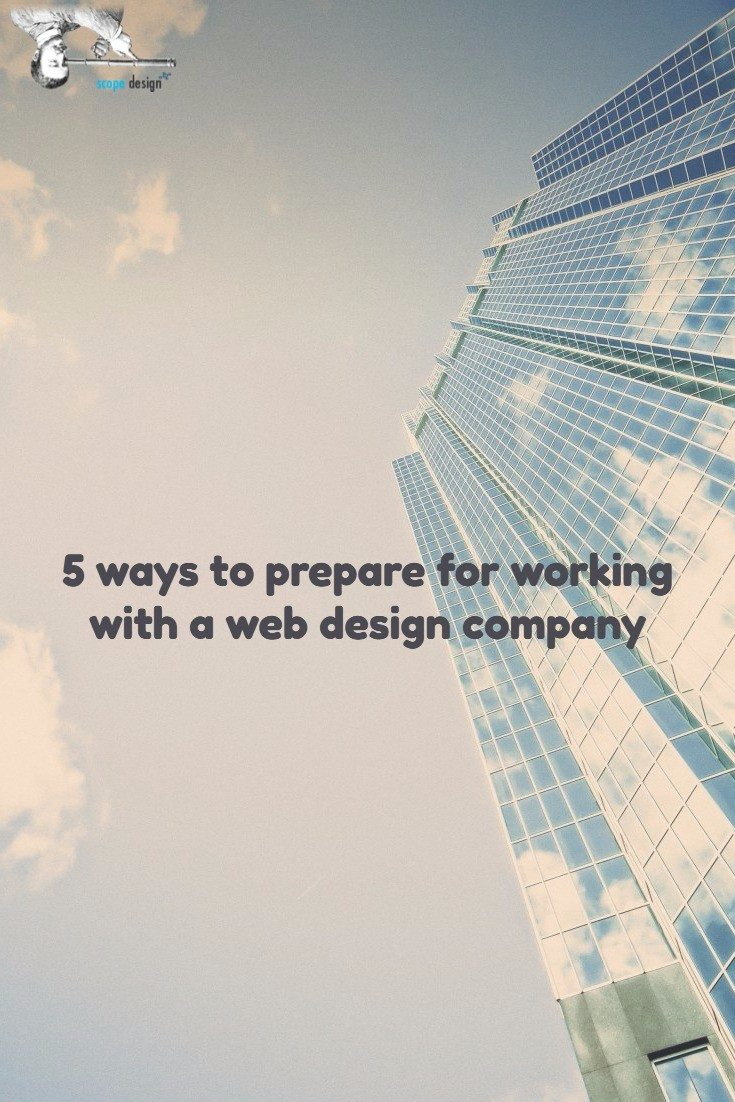 5 Ways to Prepare for Working with A Web Design Company via @scopedesign