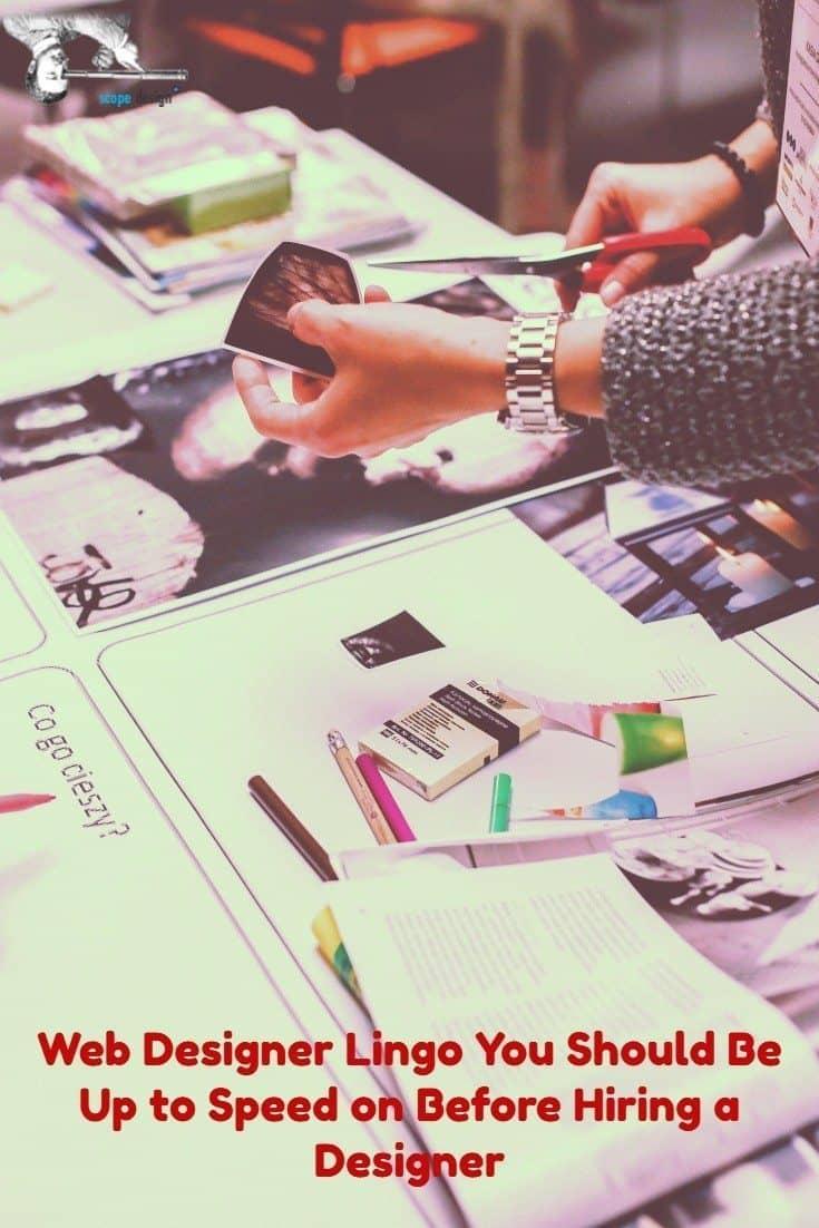 Web Designer Lingo You Should Be Up to Speed on Before Hiring a Designer via @scopedesign