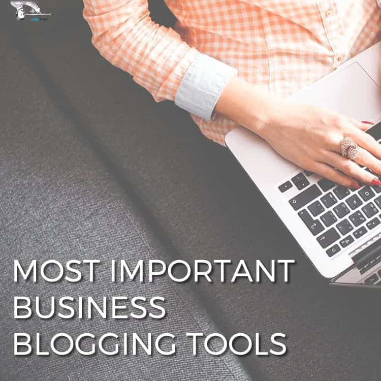 The Most Important Business Blogging Tools via @scopedesign